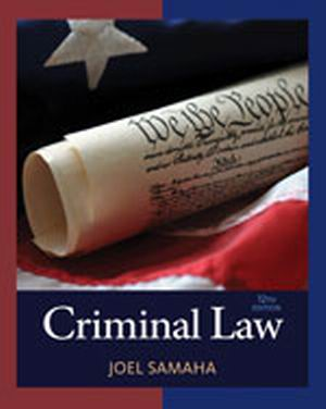 Solution Manual (Complete Download) for Criminal Law, 12th Edition, Joel Samaha, ISBN-10: 1305577388, ISBN-13: 9781305577381, Instantly Downloadable Solution Manual, Complete (ALL CHAPTERS) Solution Manual