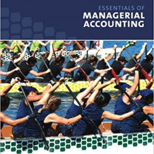 Solution Manual (Complete Download) for Essentials of Managerial Accounting, 1st Edition, by Kurt Heisinger, ISBN-10: 0618436693, ISBN-13: 9780618436699, Instantly Downloadable Solution Manual, Complete (ALL CHAPTERS) Solution Manual