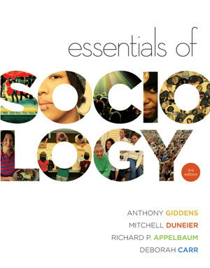 Solution Manual (Complete Download) for Essentials of Sociology, 3rd Edition, Anthony Giddens, Mitchell Duneier, Richard P. Appelbaum, Deborah Carr, ISBN 9780393932379, Instantly Downloadable Solution Manual, Complete (ALL CHAPTERS) Solution Manual