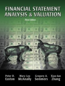 Solution Manual (Complete Download) for Financial Statement Analysis and Valuation, 3rd Edition, by McAnally, Sommers, Zhang Easton, ISBN-10: 1618530097, ISBN-13: 9781618530097, Instantly Downloadable Solution Manual, Complete (ALL CHAPTERS) Solution Manual