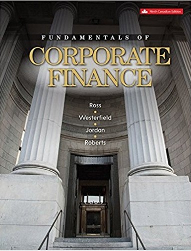 Solution Manual (Complete Download) for Fundamentals of Corporate Finance, 9th Canadian Edition, by Stephen Ross, Randolph Westerfield, Bradford Jordan, Gordon Roberts, ISBN-10: 1259108112, ISBN-13: 9781259108112, Instantly Downloadable Solution Manual, Complete (ALL CHAPTERS) Solution Manual