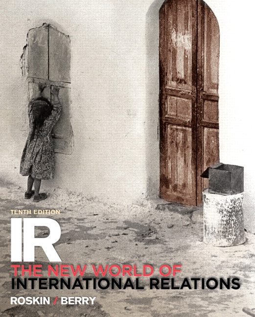 Solution Manual (Complete Download) for IR: The New World of International Relations, 10th Edition, Michael G. Roskin, Nicholas O. Berry, ISBN-10: 0205998933, ISBN-13: 9780133746518, Instantly Downloadable Solution Manual, Complete (ALL CHAPTERS) Solution Manual