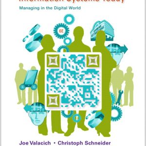 Solution Manual (Complete Download) for Information Systems Today: Managing in the Digital World, 6/E, Joseph Valacich, Christoph Schneider, ISBN-10: 0132971216, ISBN-13: 9780132971218, Instantly Downloadable Solution Manual, Complete (ALL CHAPTERS) Solution Manual