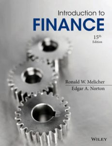 Solution Manual (Complete Download) for Introduction to Finance: Markets, Investments, and Financial Management, 15th Edition, Ronald W. Melicher, Edgar A. Norton, ISBN : 9781118800737, ISBN : 9781118492673, Instantly Downloadable Solution Manual, Complete (ALL CHAPTERS) Solution Manual