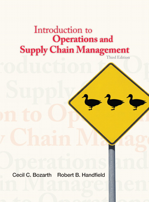 Solution Manual (Complete Download) for Introduction to Operations and Supply Chain Management, 3/E, Cecil Bozarth, Robert B. Handfield, ISBN-10: 0132747324, ISBN-13: 9780132747325, Instantly Downloadable Solution Manual, Complete (ALL CHAPTERS) Solution Manual