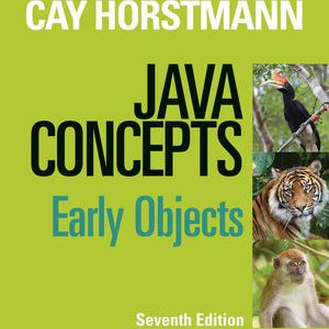 Solution Manual (Complete Download) for Java Concepts: Early Objects, 7th Edition, Cay S. Horstmann, ISBN: 111843112X, ISBN : 9781118549391, ISBN : 9781118423011, ISBN : 9781118431122, Instantly Downloadable Solution Manual, Complete (ALL CHAPTERS) Solution Manual