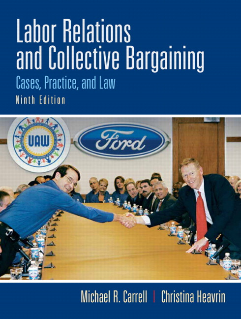 Solution Manual (Complete Download) for Labor Relations and Collective Bargaining, 9/E, Michael R. Carrell, Christina Heavrin, J.D., ISBN-10: 0136084354, ISBN-13: 9780136084358, Instantly Downloadable Solution Manual, Complete (ALL CHAPTERS) Solution Manual