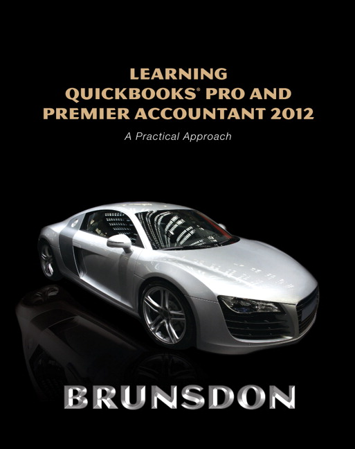 Solution Manual (Complete Download) for Learning QuickBooks Pro and Premier Accountant 2012, 6/E, Terri E. Brunsdon, ISBN-10: 0132751674, ISBN-13: 9780132751674, Instantly Downloadable Solution Manual, Complete (ALL CHAPTERS) Solution Manual