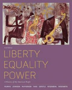 Solution Manual (Complete Download) for Liberty, Equality, Power: A History of the American People, 6th Edition, John M. Murrin, Paul E. Johnson, James M. McPherson, Alice Fahs, Gary Gerstle, Emily S. Rosenberg, Norman L. Rosenberg, ISBN-10: 0495904996, ISBN-13: 9780495904991, Instantly Downloadable Solution Manual, Complete (ALL CHAPTERS) Solution Manual