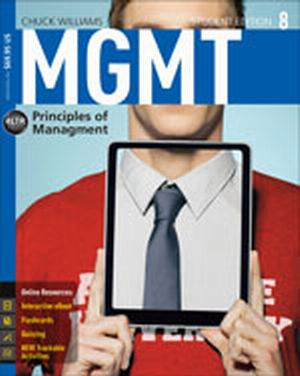 Solution Manual (Complete Download) for MGMT 8, 8th Edition, Chuck Williams, ISBN-10: 1285867505, ISBN-13: 9781285867502, Instantly Downloadable Solution Manual, Complete (ALL CHAPTERS) Solution Manual