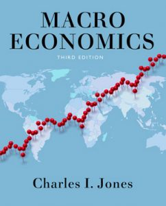 Solution Manual (Complete Download) for Macroeconomics, 3rd Edition, Charles I. Jones, ISBN 9780393923902, ISBN 9780393905380, ISBN 9780393123951, ISBN 9780393123944, Instantly Downloadable Solution Manual, Complete (ALL CHAPTERS) Solution Manual