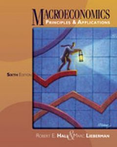 Solution Manual (Complete Download) for Macroeconomics: Principles and Applications, 6th Edition, Robert E. Hall, Marc Lieberman, ISBN-10: 1111822352, ISBN-13: 9781111822354, Instantly Downloadable Solution Manual, Complete (ALL CHAPTERS) Solution Manual