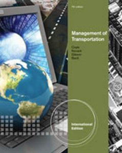 Solution Manual (Complete Download) for Management of Transportation, International Edition, 7th Edition, John J. Coyle, Robert A. Novack, Brian Gibson, Edward J. Bardi, ISBN-10: 0324789203, ISBN-13: 9780324789201, Instantly Downloadable Solution Manual, Complete (ALL CHAPTERS) Solution Manual