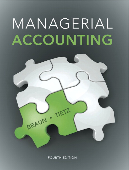 Solution Manual (Complete Download) for Managerial Accounting, 4/E, Karen W. Braun, Wendy M. Tietz, ISBN-10: 0133803805, ISBN-13: 9780133803808, ISBN-10: 0133428370, ISBN-13: 9780133428377, ISBN-10: 0133451488, ISBN-13: 9780133451481, Instantly Downloadable Solution Manual, Complete (ALL CHAPTERS) Solution Manual