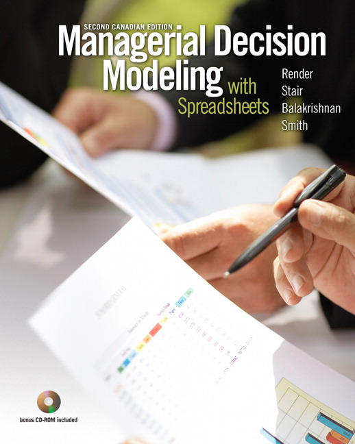 Solution Manual (Complete Download) for Managerial Decision Modeling with Spreadsheets, 2nd Canadian Edition, Barry Render, Ralph M. Stair, Jr., Nagraj Balakrishnan, Brian E. Smith, ISBN-10: 0132080133, ISBN-13: 9780132080132, Instantly Downloadable Solution Manual, Complete (ALL CHAPTERS) Solution Manual