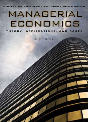 Solution Manual (Complete Download) for Managerial Economics: Theory, Applications and Cases, 7th Edition, W. Bruce Allen, Keith Weigelt, Neil Doherty, Edwin Mansfield, ISBN 9780393115178, ISBN 9780393932249, Instantly Downloadable Solution Manual, Complete (ALL CHAPTERS) Solution Manual