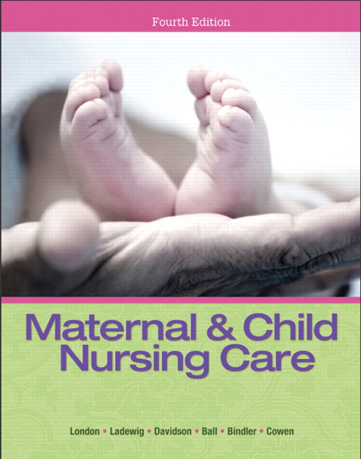 Solution Manual (Complete Download) for Maternal & Child Nursing Care, 4/E, Marcia L. London, Patricia W. Ladewig, Michele C. Davidson, Jane W. Ball, Ruth C. Bindler, Kay J. Cowen, ISBN-10: 0133046001, ISBN-13: 9780133046007, ISBN-10: 0133937402, ISBN-13: 9780133937404, Instantly Downloadable Solution Manual, Complete (ALL CHAPTERS) Solution Manual