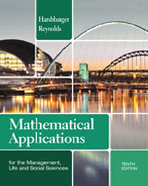 Solution Manual (Complete Download) for Mathematical Applications for the Management, Life, and Social Sciences, 10th Edition, Ronald J. Harshbarger, James J. Reynolds, ISBN-10: 1133106234, ISBN-13: 9781133106234, Instantly Downloadable Solution Manual, Complete (ALL CHAPTERS) Solution Manual