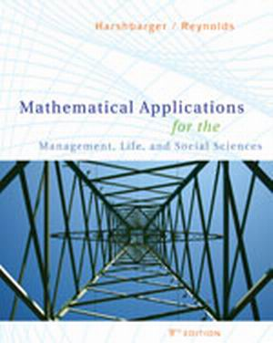 Solution Manual (Complete Download) for Mathematical Applications for the Management, Life, and Social Sciences, 9th Edition, Ronald J. Harshbarger, James J. Reynolds, ISBN-10: 0547145098, ISBN-13: 9780547145099, Instantly Downloadable Solution Manual, Complete (ALL CHAPTERS) Solution Manual