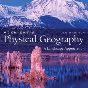 Solution Manual (Complete Download) for McKnight's Physical Geography: A Landscape Appreciation, 10/E, Darrel Hess, ISBN-10: 032167734X, ISBN-13: 9780321677341, Instantly Downloadable Solution Manual, Complete (ALL CHAPTERS) Solution Manual