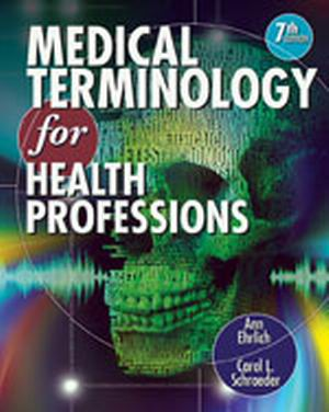 Solution Manual (Complete Download) for Medical Terminology for Health Professions, 7th Edition, Ann Ehrlich, Carol L. Schroeder, ISBN-10: 1111543275, ISBN-13: 9781111543273, Instantly Downloadable Solution Manual, Complete (ALL CHAPTERS) Solution Manual
