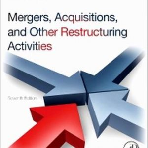 Solution Manual (Complete Download) for Mergers, Acquisitions, and Other Restructuring Activities, 7th Edition,Donald DePamphilis, ISBN: 9780123854872, ISBN 9780123854889, Instantly Downloadable Solution Manual, Complete (ALL CHAPTERS) Solution Manual