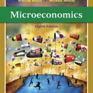 Solution Manual (Complete Download) for Microeconomics, 8th Edition, William Boyes, Michael Melvin, ISBN-10: 1439039089, ISBN-13: 9781439039083, Instantly Downloadable Solution Manual, Complete (ALL CHAPTERS) Solution Manual