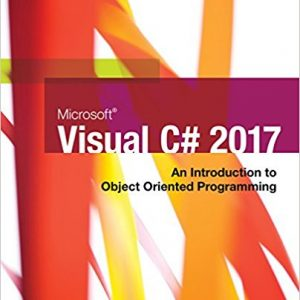 Solution Manual (Complete Download) for Microsoft Visual C#: An Introduction to Object-Oriented Programming, 7th Edition, Joyce Farrell, ISBN-10: 1337102105, ISBN-13: 9781337102100, Instantly Downloadable Solution Manual, Complete (ALL CHAPTERS) Solution Manual