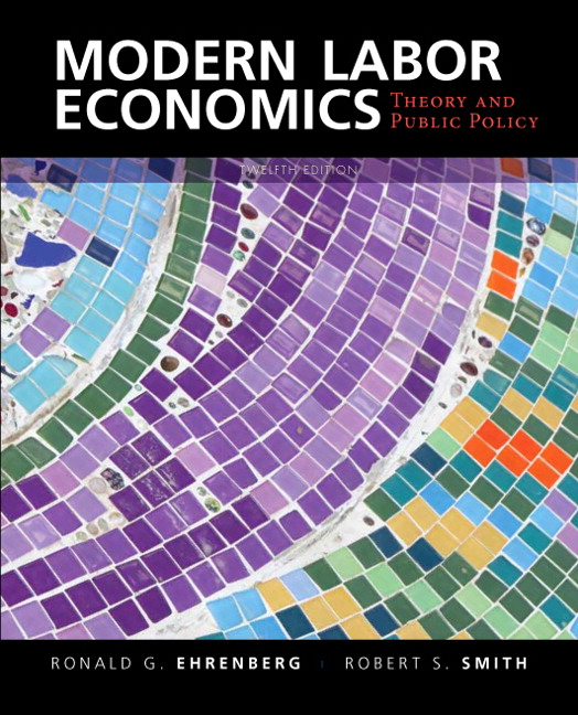Solution Manual (Complete Download) for Modern Labor Economics: Theory and Public Policy, 12/E, Ronald G. Ehrenberg, Robert S. Smith, ISBN-10: 0133462781, ISBN-13: 9780133462784, Instantly Downloadable Solution Manual, Complete (ALL CHAPTERS) Solution Manual