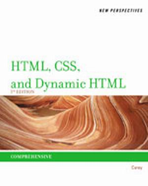 Solution Manual (Complete Download) for New Perspectives on HTML, CSS, and Dynamic HTML, 5th Edition, Patrick M. Carey, ISBN-10: 1111526435, ISBN-13: 9781111526436, Instantly Downloadable Solution Manual, Complete (ALL CHAPTERS) Solution Manual