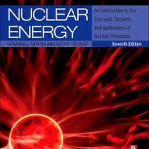 Solution Manual (Complete Download) for Nuclear Energy An Introduction to the Concepts, 7th Edition, Raymond Murray, Keith Holbert, ISBN 9780124166547, eBook ISBN : 9780124166363, Instantly Downloadable Solution Manual, Complete (ALL CHAPTERS) Solution Manual