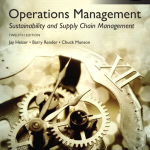 Solution Manual (Complete Download) for Operations Management: Sustainability and Supply Chain Management, Global Edition, 12/E, Jay Heizer, Barry Render, Chuck Munson, ISBN-10: 1292148632, ISBN-13: 9781292148632, Instantly Downloadable Solution Manual, Complete (ALL CHAPTERS) Solution Manual