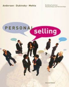 Solution Manual (Complete Download) for Personal Selling: Building Customer Relationships and Partnerships, 2nd Edition, Rolph E. Anderson, Alan J. Dubinsky, Rajiv Mehta, ISBN-10: 0618645705, ISBN-13: 9780618645701, Instantly Downloadable Solution Manual, Complete (ALL CHAPTERS) Solution Manual