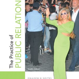 Solution Manual (Complete Download) for Practice of Public Relations, The, 12/E, Fraser P. Seitel, ISBN-10: 0133083578, ISBN-13: 9780133083576, Instantly Downloadable Solution Manual, Complete (ALL CHAPTERS) Solution Manual