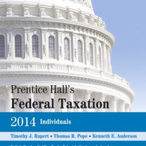 Solution Manual (Complete Download) for Prentice Hall's Federal Taxation 2014 Individuals, 27/E, Timothy J. Rupert, Thomas R. Pope, Kenneth E. Anderson, ISBN-10: 0133450279, ISBN-13: 9780133450279, ISBN-10: 0133539687, ISBN-13: 9780133539684, Instantly Downloadable Solution Manual, Complete (ALL CHAPTERS) Solution Manual