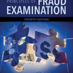 Solution Manual (Complete Download) for Principles of Fraud Examination, 4th Edition, Joseph T. Wells, ISBN : 1118922344, ISBN: 978-1-118-92234-7, ISBN: 9781118922347, ISBN-10: 1118582888, ISBN-13: 978-1118582886, Instantly Downloadable Solution Manual, Complete (ALL CHAPTERS) Solution Manual