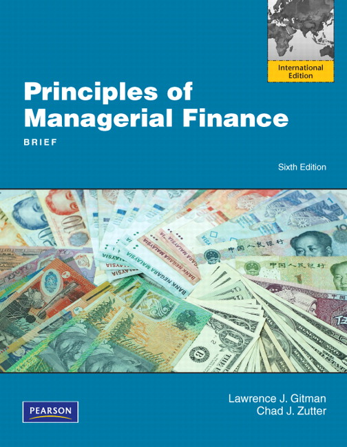 Solution Manual (Complete Download) for Principles of Managerial Finance, Brief: International Edition, 6th Edition, Lawrence J. Gitman, Chad J. Zutter, ISBN-10: 0132701065, ISBN-13: 9780132701068, Instantly Downloadable Solution Manual, Complete (ALL CHAPTERS) Solution Manual