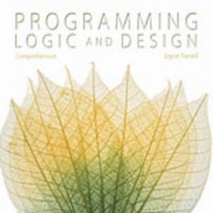 Solution Manual (Complete Download) for Programming Logic and Design, Comprehensive, 8th Edition, Joyce Farrell, ISBN-10: 1285776712, ISBN-13: 9781285776712, Instantly Downloadable Solution Manual, Complete (ALL CHAPTERS) Solution Manual