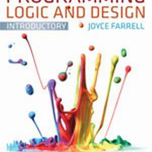Solution Manual (Complete Download) for Programming Logic and Design, Introductory, 7th Edition, Joyce Farrell, ISBN-10: 1133526519, ISBN-13: 9781133526513, Instantly Downloadable Solution Manual, Complete (ALL CHAPTERS) Solution Manual