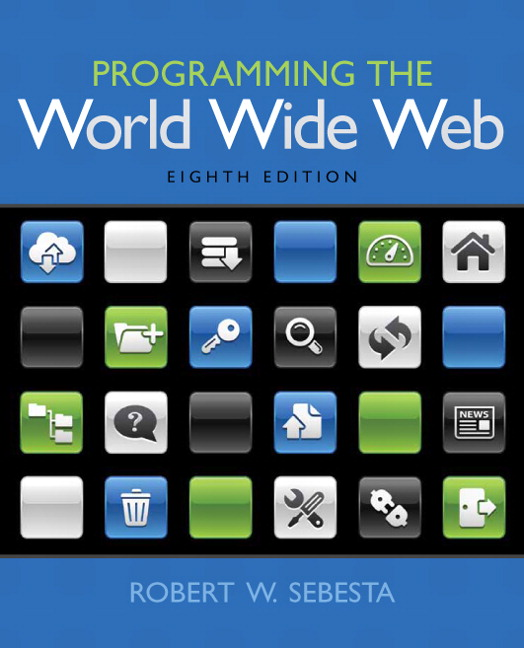 Solution Manual (Complete Download) for Programming the World Wide Web, 8/E, Robert W. Sebesta, ISBN-10: 0133775984, ISBN-13: 9780133775983, Instantly Downloadable Solution Manual, Complete (ALL CHAPTERS) Solution Manual