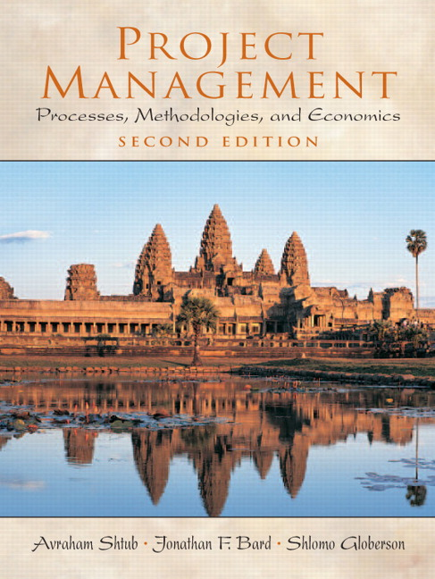 Solution Manual (Complete Download) for Project Management: Processes, Methodologies, and Economics, 2/E, Avraham Shtub, Jonathan F. Bard, Shlomo Globerson, ISBN-10: 0130413313, ISBN-13: 9780130413314, Instantly Downloadable Solution Manual, Complete (ALL CHAPTERS) Solution Manual