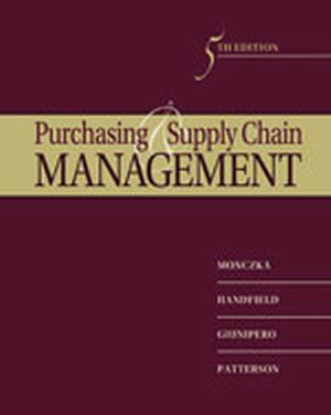 Solution Manual (Complete Download) for Purchasing and Supply Chain Management, 5th Edition, Robert M. Monczka, Robert B. Handfield, Larry C. Giunipero, James L. Patterson, ISBN-10: 0538476427, ISBN-13: 9780538476423, Instantly Downloadable Solution Manual, Complete (ALL CHAPTERS) Solution Manual