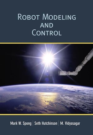 Solution Manual (Complete Download) for Robot Modeling and Control, Mark W. Spong, Seth Hutchinson, M. Vidyasagar, ISBN : 0471649902,ISBN : 9780471649908, Instantly Downloadable Solution Manual, Complete (ALL CHAPTERS) Solution Manual