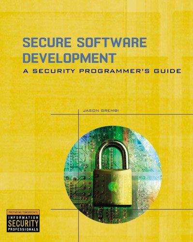Solution Manual (Complete Download) for Secure Software Development: A Security Programmers Guide, 1st Edition, Jason Grembi, ISBN-10: 1418065471, ISBN-13: 9781418065478, Instantly Downloadable Solution Manual, Complete (ALL CHAPTERS) Solution Manual