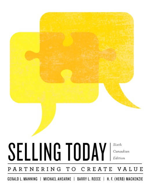 Solution Manual (Complete Download) for Selling Today: Partnering to Create Value, 6th Canadian Edition, Gerald L. Manning, Michael Ahearne, Barry L. Reece, H.F. (Herb) MacKenzie, ISBN-10: 0132865130, ISBN-13: 9780132865135, Instantly Downloadable Solution Manual, Complete (ALL CHAPTERS) Solution Manual