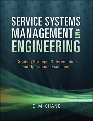 Solution Manual (Complete Download) for Service Systems Management and Engineering: Creating Strategic Differentiation and Operational Excellence, 1st Edition, Ching M. Chang, ISBN: 9780470423325, Instantly Downloadable Solution Manual, Complete (ALL CHAPTERS) Solution Manual