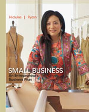 Solution Manual (Complete Download) for Small Business: An Entrepreneur's Business Plan, 9th Edition, Gail Hiduke, J.D. Ryan, ISBN-10: 1285169956, ISBN-13: 9781285169958, Instantly Downloadable Solution Manual, Complete (ALL CHAPTERS) Solution Manual