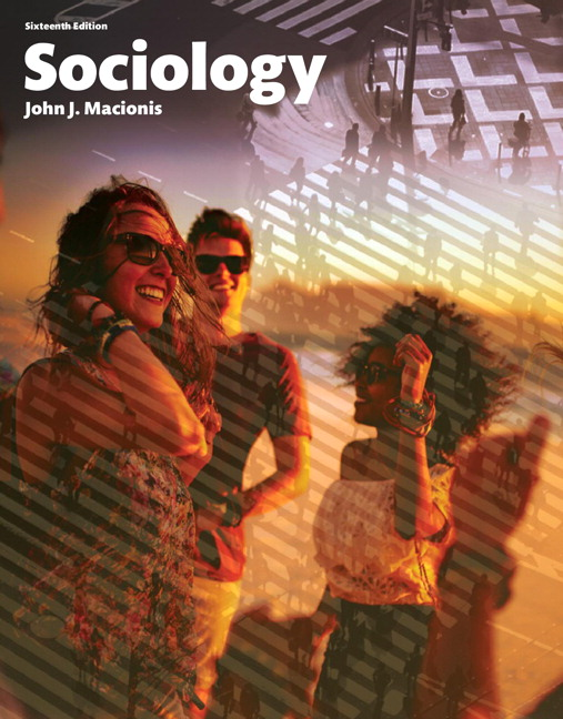 Solution Manual (Complete Download) for Sociology, 16th Edition, John J Macionis, ISBN-10: 0134255275, ISBN-13: 9780134157924, Instantly Downloadable Solution Manual, Complete (ALL CHAPTERS) Solution Manual