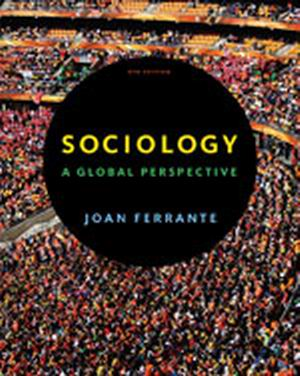 Solution Manual (Complete Download) for Sociology: A Global Perspective, 8th Edition, Joan Ferrante, ISBN-10: 1111833907, ISBN-13: 9781111833909, Instantly Downloadable Solution Manual, Complete (ALL CHAPTERS) Solution Manual