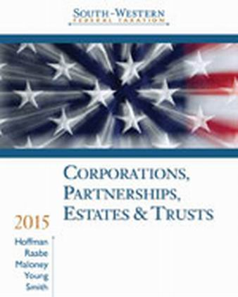 Solution Manual (Complete Download) for South-Western Federal Taxation 2015: Corporations, Partnerships, Estates and Trusts, 38th Edition, William H. Hoffman, Jr., William A. Raabe, David M. Maloney, James C. Young, James E. Smith, ISBN-10: 1285438299, ISBN-13: 9781285438290, Instantly Downloadable Solution Manual, Complete (ALL CHAPTERS) Solution Manual